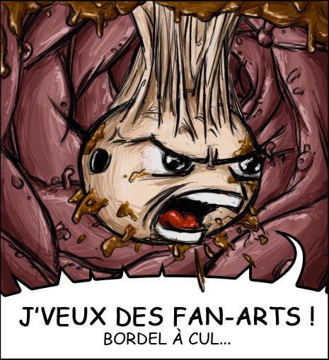 Je veux des Fan Arts (bordel à cul...)